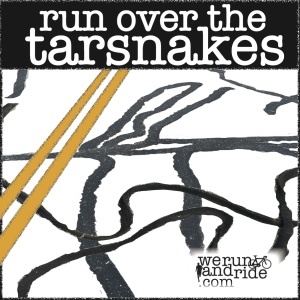 Runoverthetarsnakes2